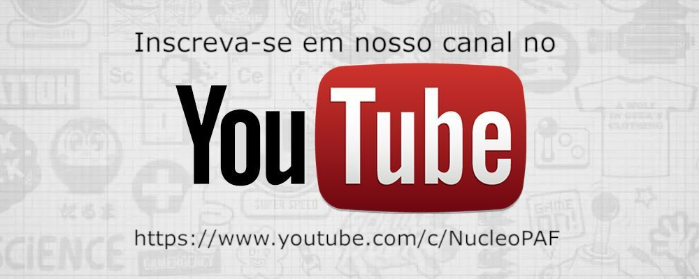 Inscreva-se no canal Núcleo PAF do youtube